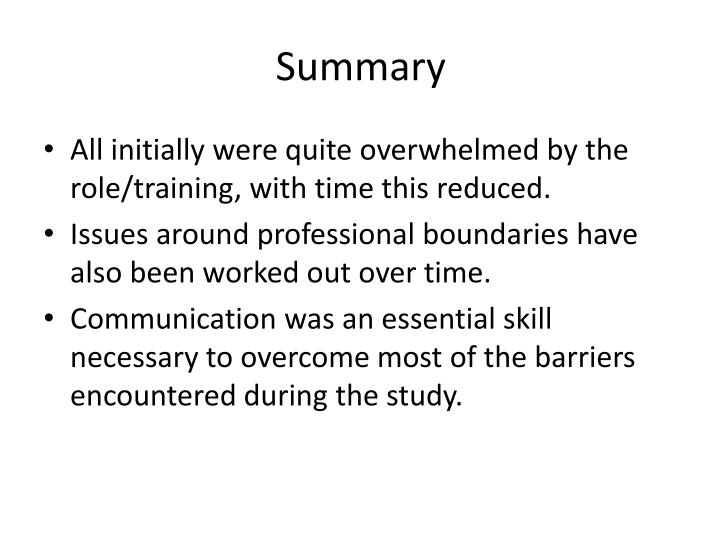 All initially were quite overwhelmed by the role/training, with time this reduced.