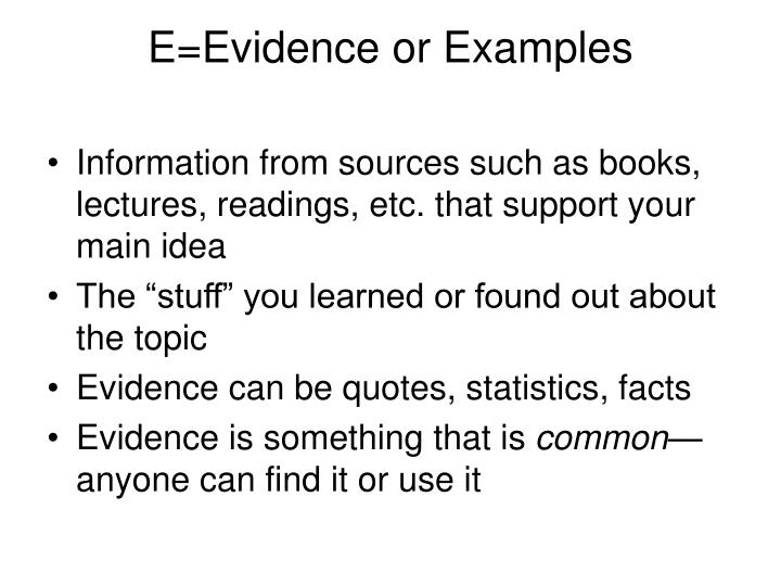 E=Evidence or Examples
