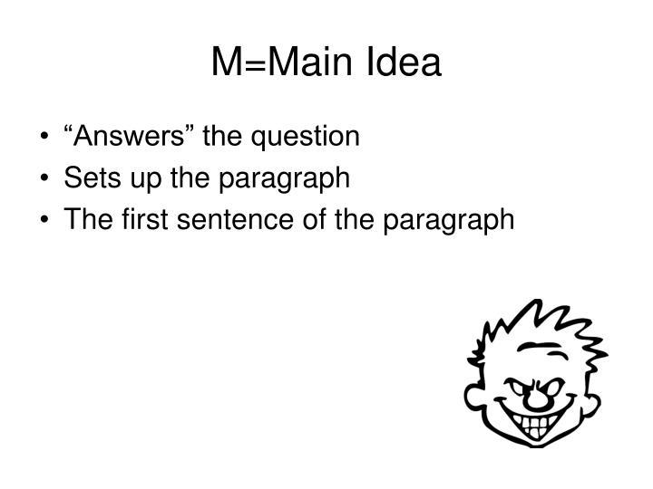 M=Main Idea