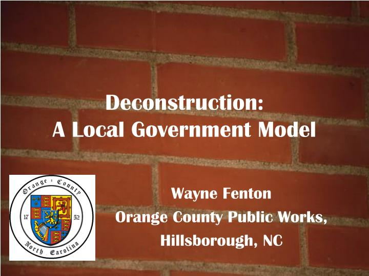 Deconstruction a local government model