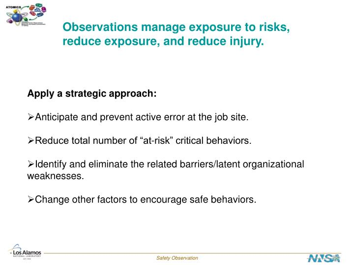 Observations manage exposure to risks,