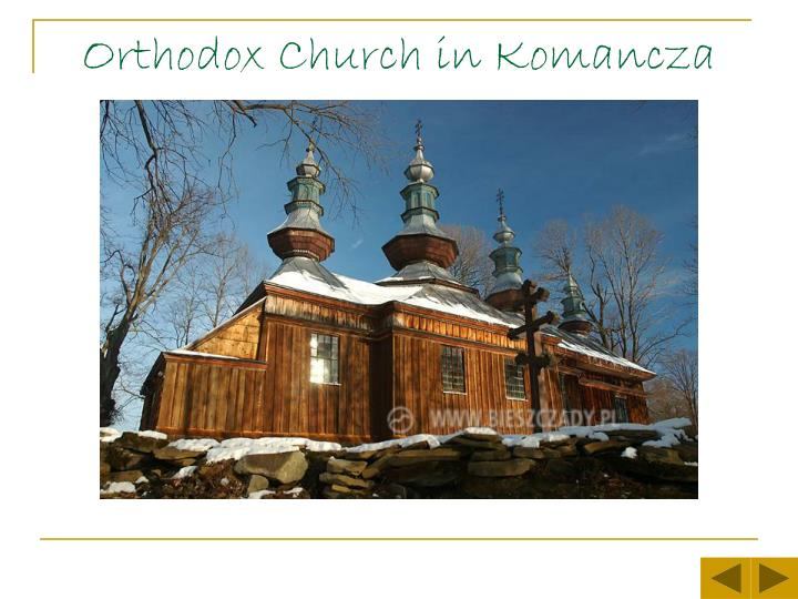 Orthodox Church in Komancza