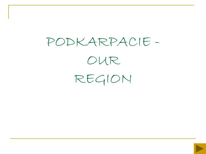 PODKARPACIE -                 OUR