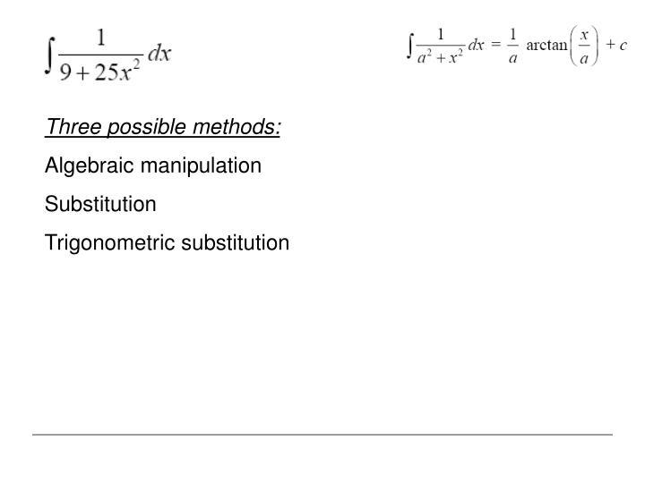 Three possible methods: