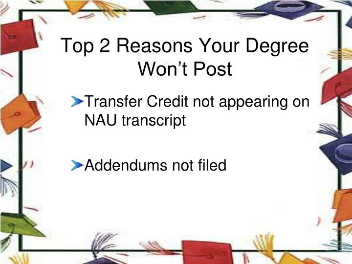 Top 2 Reasons Your Degree Won't Post