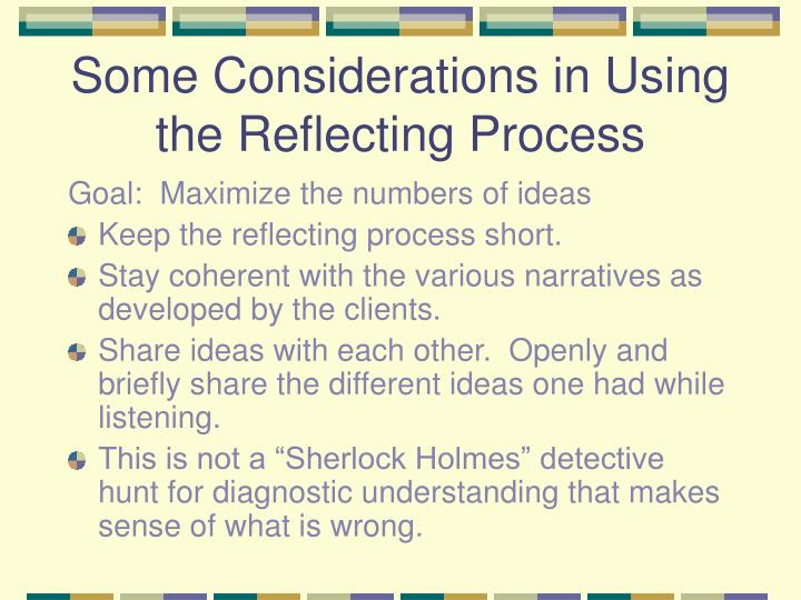 Some Considerations in Using the Reflecting Process