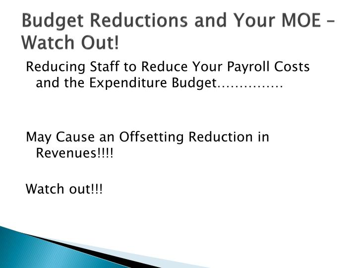 Budget Reductions and Your MOE – Watch Out!
