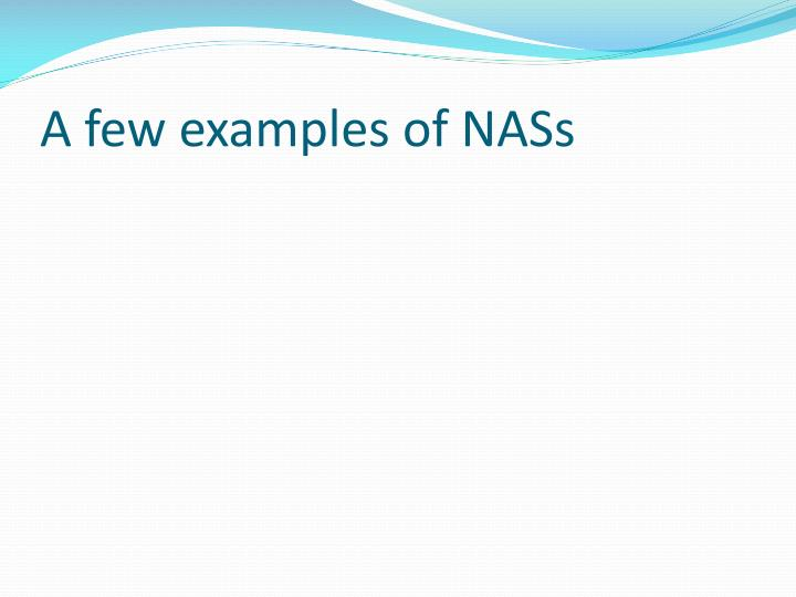 A few examples of NASs