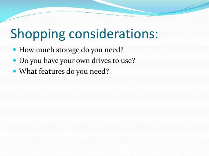Shopping considerations: