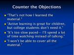 counter the objections