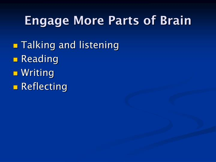 Engage More Parts of Brain