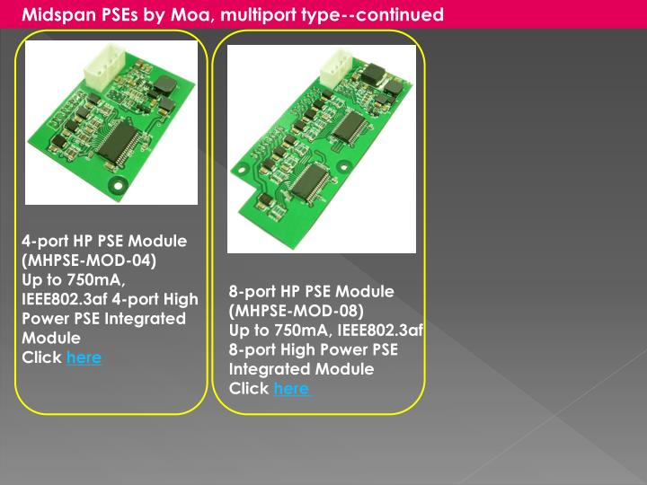Midspan PSEs by Moa, multiport type--continued