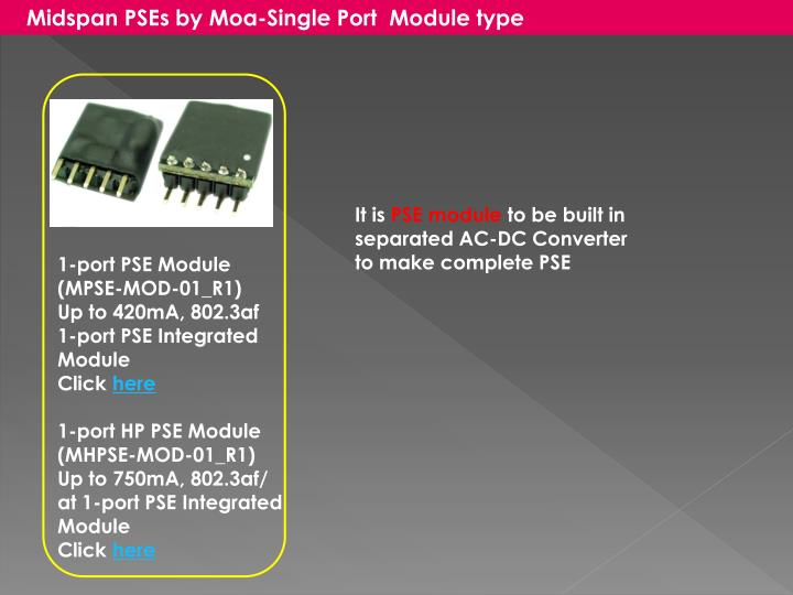 Midspan PSEs by Moa-Single Port  Module type