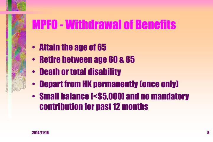 MPFO - Withdrawal of Benefits