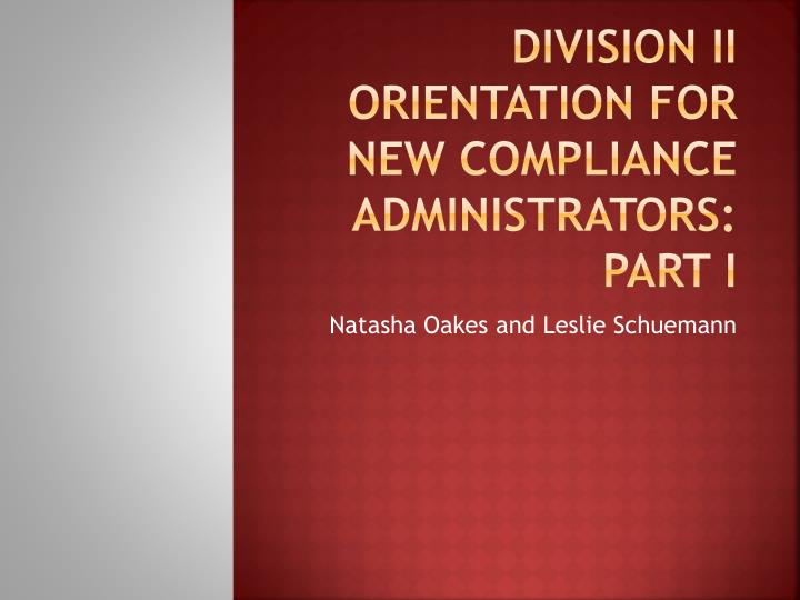 Division ii orientation for new compliance administrators part i