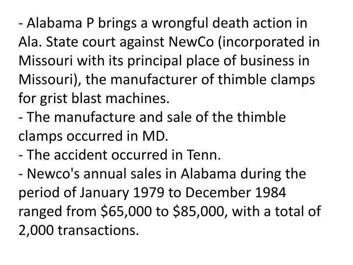 - Alabama P brings a wrongful death action in Ala. State court against