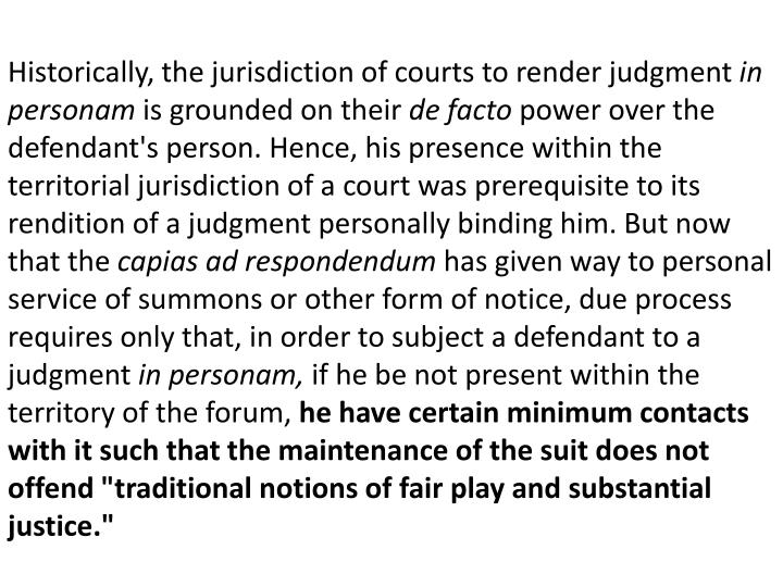 Historically, the jurisdiction of courts to render judgment
