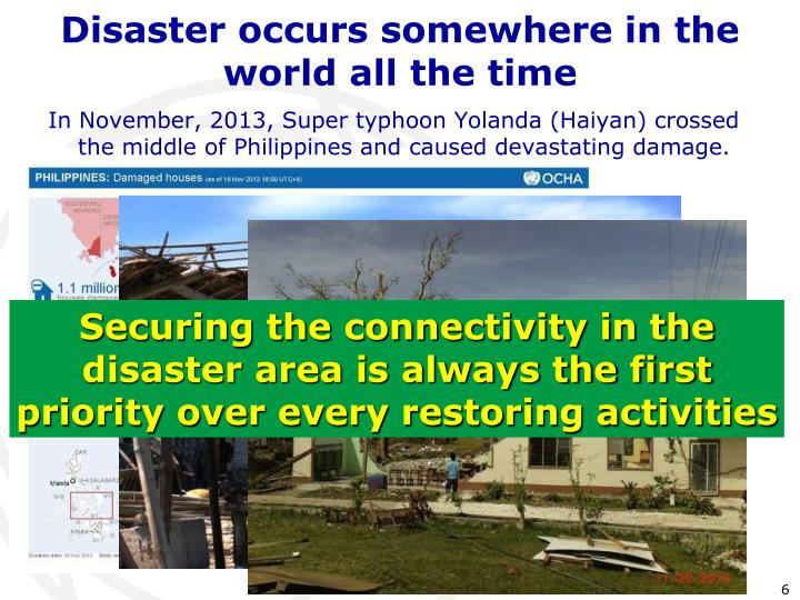 Disaster occurs somewhere in the world all the time