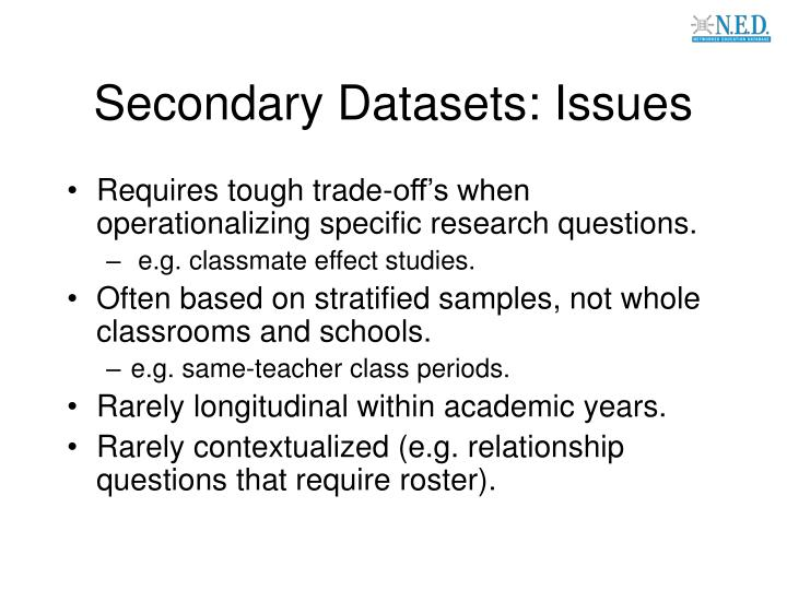 Secondary Datasets: Issues
