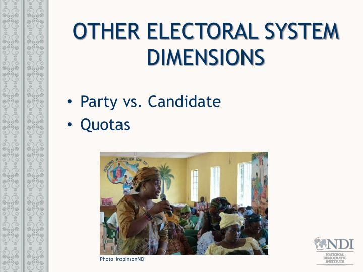 OTHER ELECTORAL SYSTEM DIMENSIONS