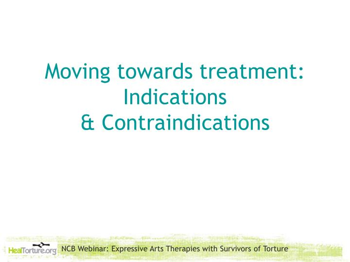 Moving towards treatment: