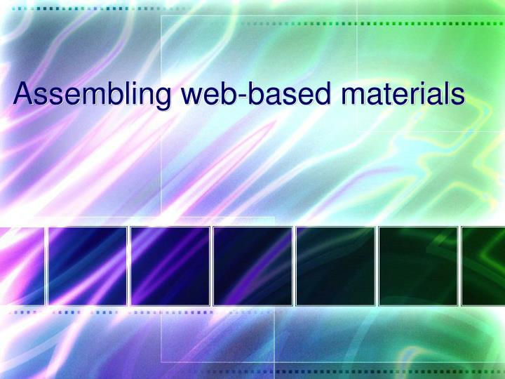 Assembling web-based materials
