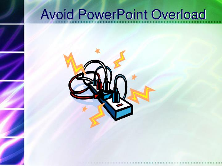Avoid PowerPoint Overload
