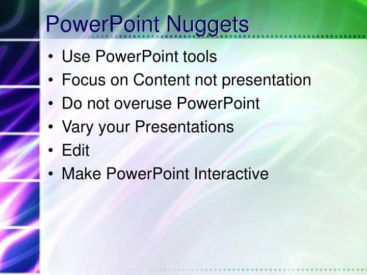 PowerPoint Nuggets