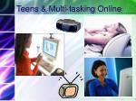 teens multi tasking online