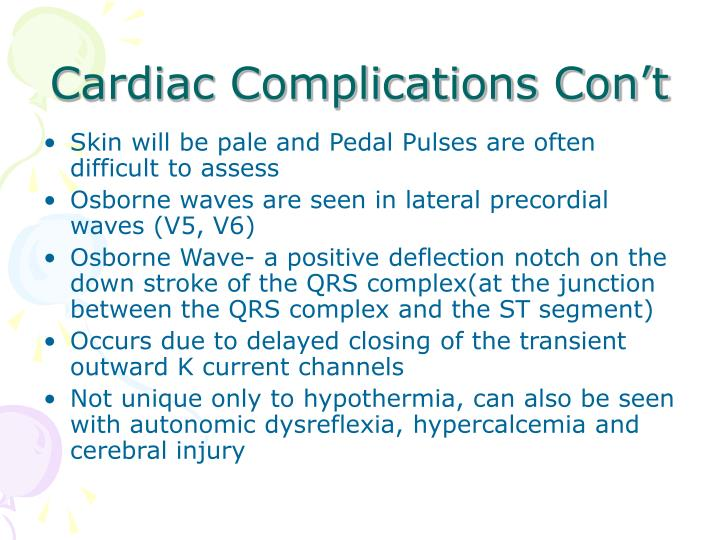 Cardiac Complications Con't