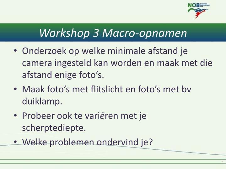 Workshop 3 Macro-opnamen