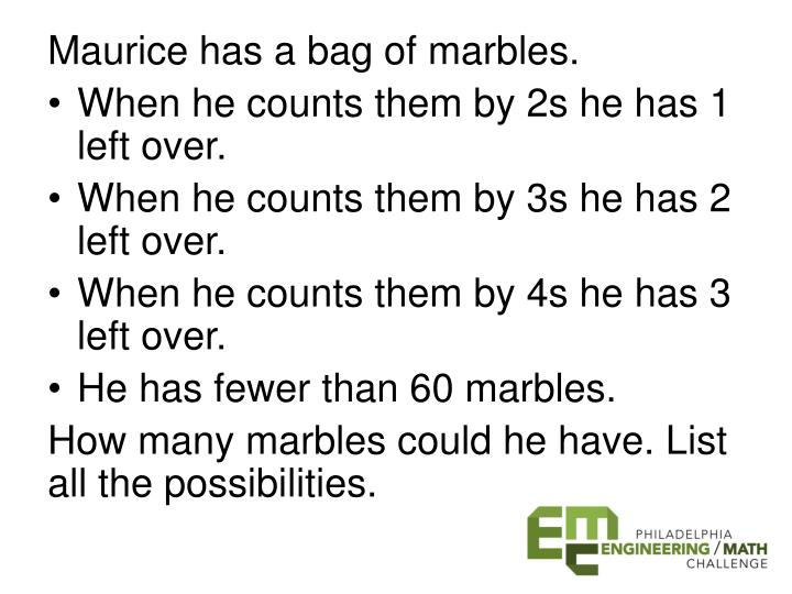 Maurice has a bag of marbles.