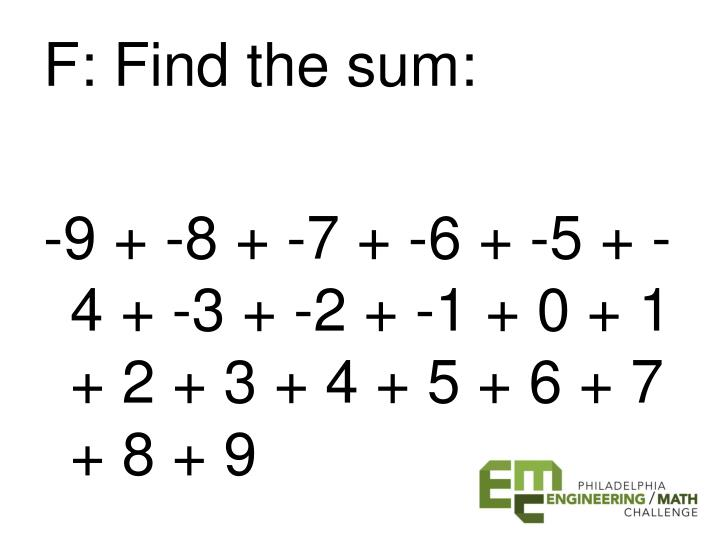 F: Find the sum: