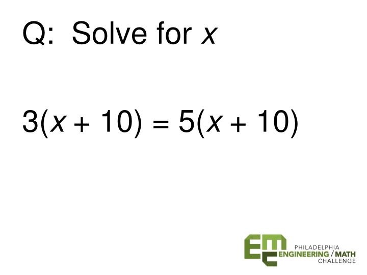 Q:  Solve for