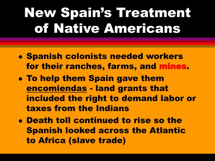 New Spain's Treatment of Native Americans