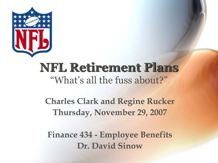 Nfl retirement plans what s all the fuss about