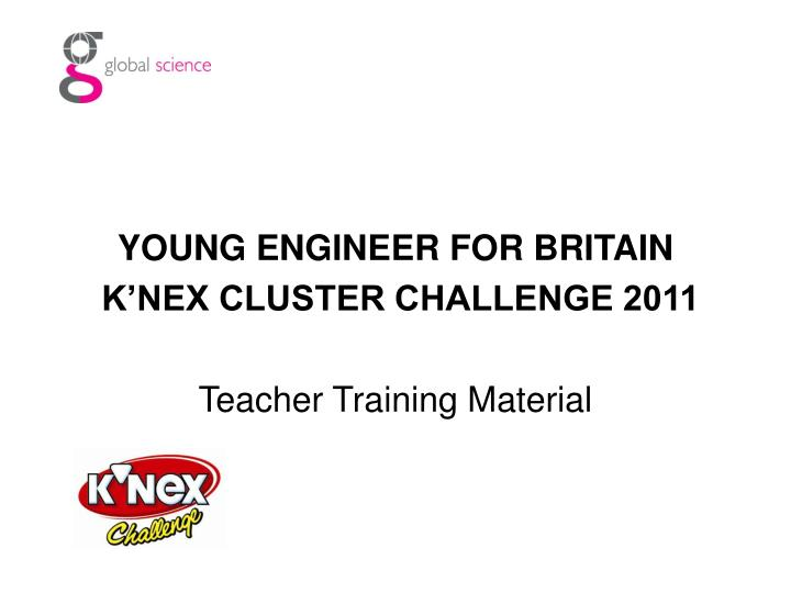 YOUNG ENGINEER FOR BRITAIN