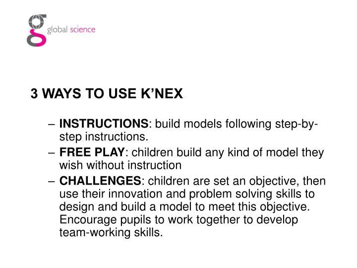 3 WAYS TO USE K'NEX