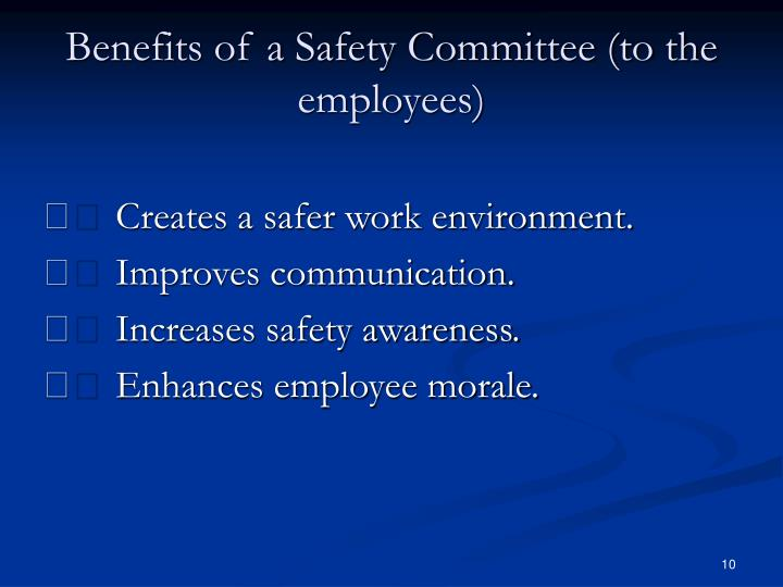 Benefits of a Safety Committee (to the employees)