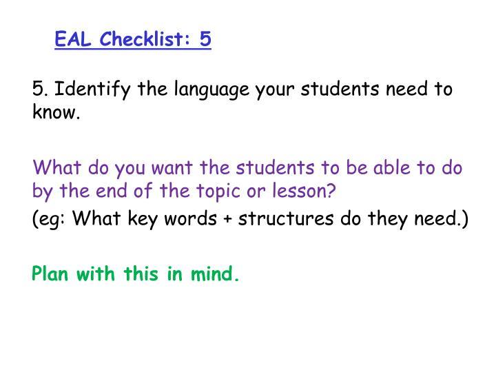 EAL Checklist: 5