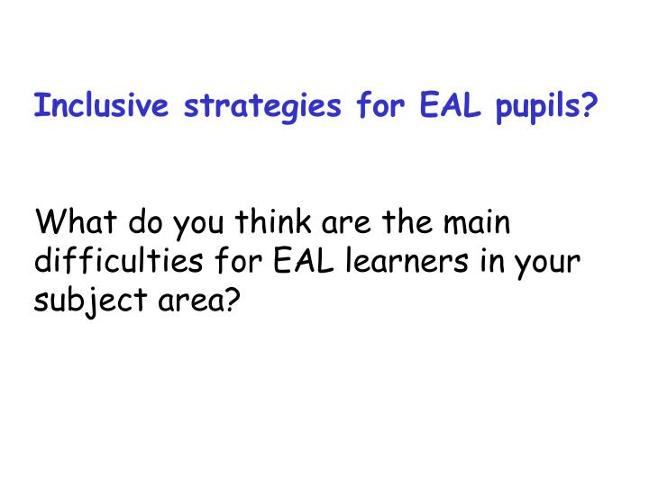 Inclusive strategies for EAL pupils?