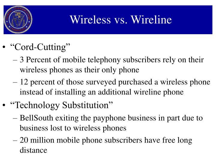 Wireless vs. Wireline