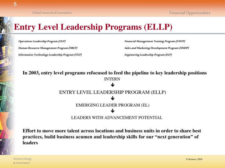 In 2003, entry level programs refocused to feed the pipeline to key leadership positions