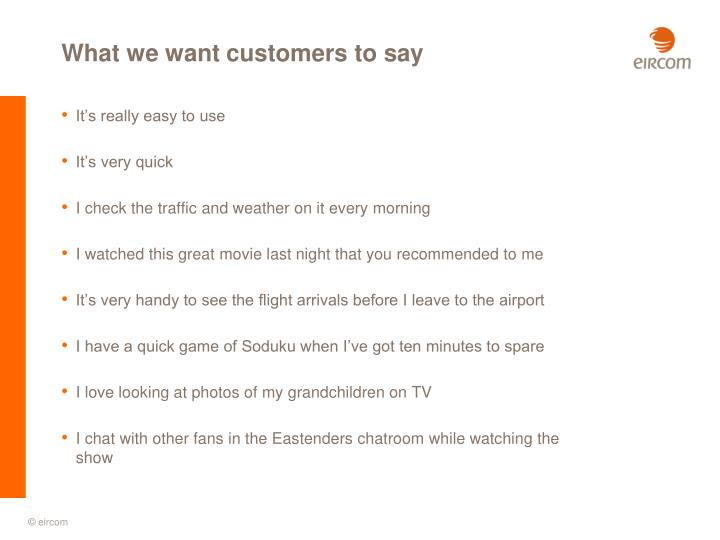 What we want customers to say