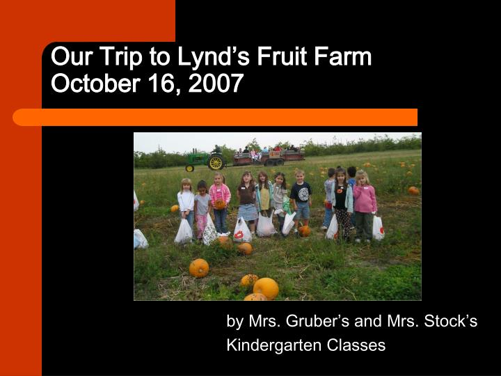 Our trip to lynd s fruit farm october 16 2007