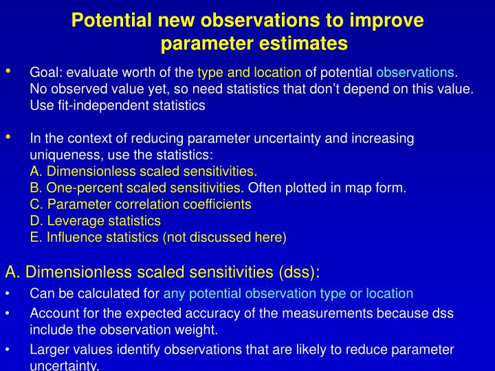 Potential new observations to improve parameter estimates