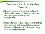 characteristics of outstanding projects1