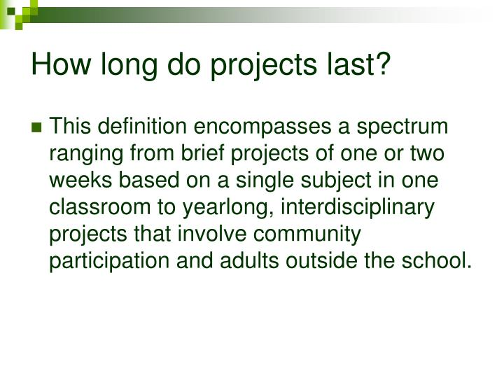 How long do projects last?