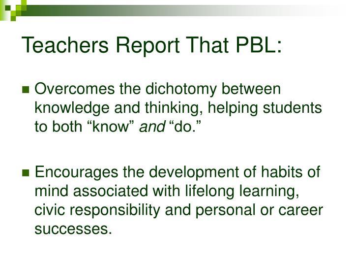 Teachers Report That PBL: