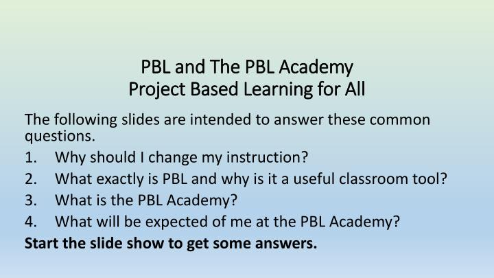Pbl and the pbl academy project based learning for all